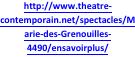Zone de texte: http://www.theatre-contemporain.net/spectacles/Marie-des-Grenouilles-4490/ensavoirplus/
